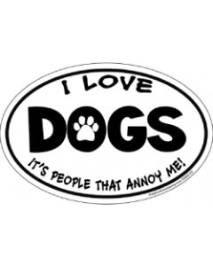 Imagine This I Love Dogs People Annoy Me Magnet